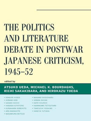 cover image of The Politics and Literature Debate in Postwar Japanese Criticism, 1945–52