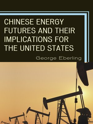 cover image of Chinese Energy Futures and Their Implications for the United States