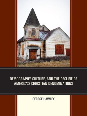 cover image of Demography, Culture, and the Decline of America's Christian Denominations