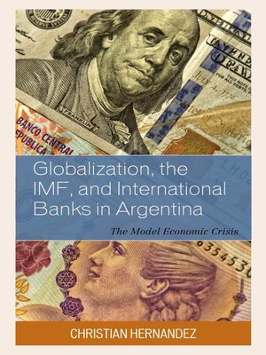 cover image of Globalization, the IMF, and International Banks in Argentina