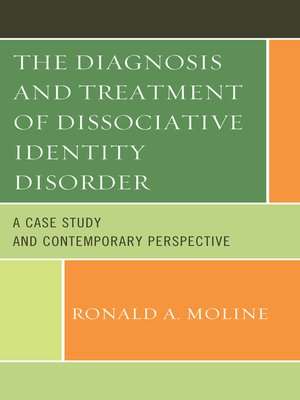 The Diagnosis and Treatment of Dissociative Identity Disorder by