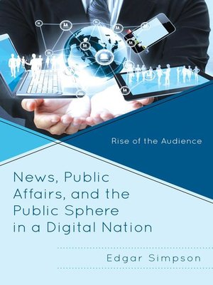 cover image of News, Public Affairs, and the Public Sphere in a Digital Nation