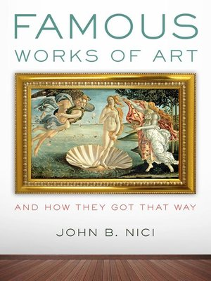 cover image of Famous Works of Art—And How They Got That Way
