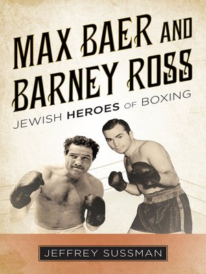 cover image of Max Baer and Barney Ross
