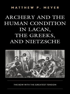 cover image of Archery and the Human Condition in Lacan, the Greeks, and Nietzsche