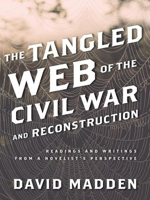 cover image of The Tangled Web of the Civil War and Reconstruction