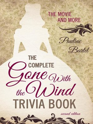 cover image of The Complete Gone With the Wind Trivia Book