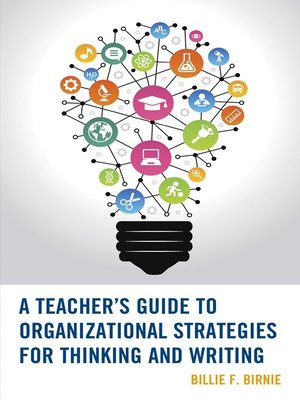 cover image of A Teacher's Guide to Organizational Strategies for Thinking and Writing