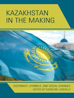 cover image of Kazakhstan in the Making