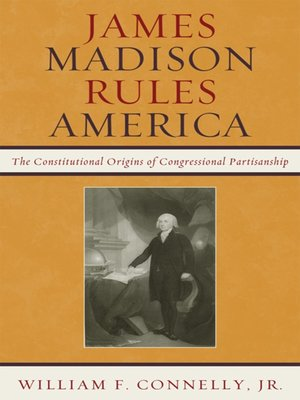 cover image of James Madison Rules America