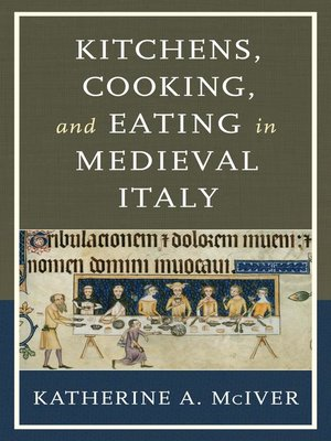cover image of Kitchens, Cooking, and Eating in Medieval Italy