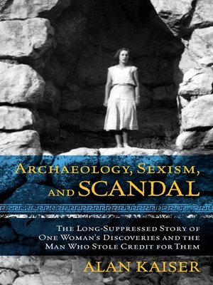 cover image of Archaeology, Sexism, and Scandal