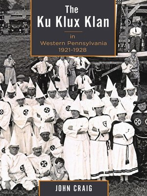 cover image of The Ku Klux Klan in Western Pennsylvania, 1921–1928