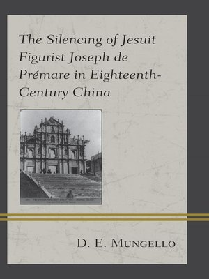 cover image of The Silencing of Jesuit Figurist Joseph de Prémare in Eighteenth-Century China
