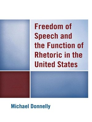 cover image of Freedom of Speech and the Function of Rhetoric in the United States