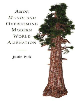 cover image of Amor Mundi and Overcoming Modern World Alienation