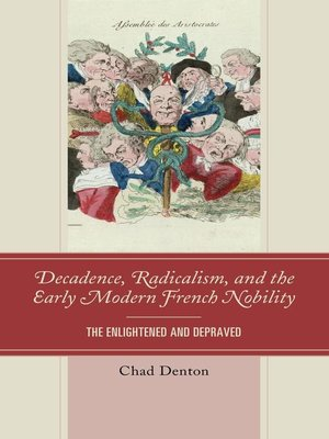 cover image of Decadence, Radicalism, and the Early Modern French Nobility