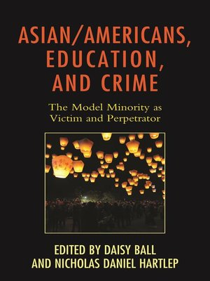 cover image of Asian/Americans, Education, and Crime