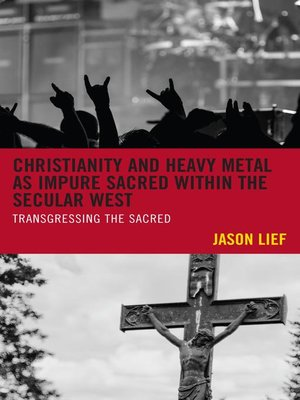 cover image of Christianity and Heavy Metal as Impure Sacred within the Secular West