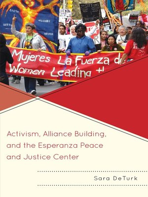 cover image of Activism, Alliance Building, and the Esperanza Peace and Justice Center
