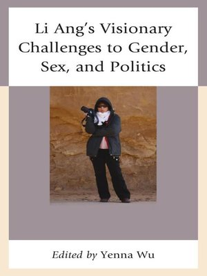 cover image of Li Ang's Visionary Challenges to Gender, Sex, and Politics