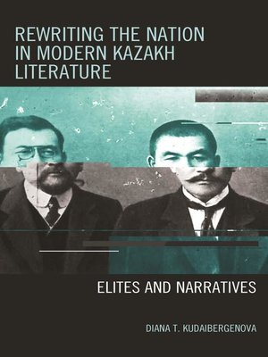 cover image of Rewriting the Nation in Modern Kazakh Literature