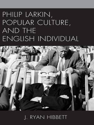 cover image of Philip Larkin, Popular Culture, and the English Individual