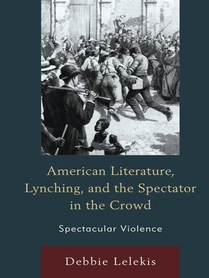 cover image of American Literature, Lynching, and the Spectator in the Crowd