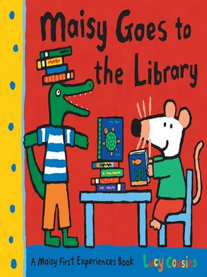 cover image of Maisy Goes to the Library