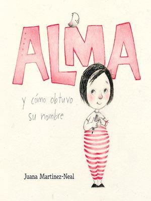 cover image of Alma y cómo obtuvo su nombre
