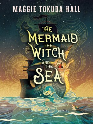 cover image of The Mermaid, the Witch, and the Sea