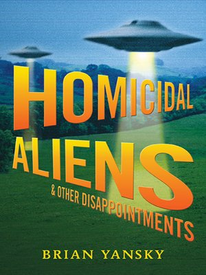 cover image of Homicidal Aliens and Other Disappointments