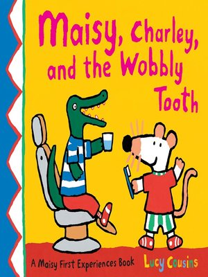 cover image of Maisy, Charley, and the Wobbly Tooth