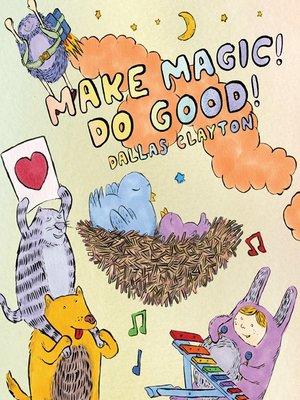 cover image of Make Magic! Do Good!
