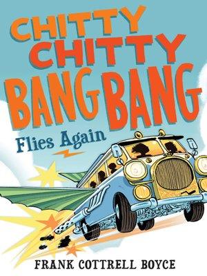 cover image of Chitty Chitty Bang Bang Flies Again