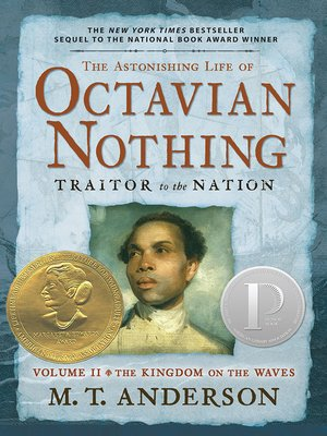 cover image of The Astonishing Life of Octavian Nothing, Traitor to the Nation, Volume II