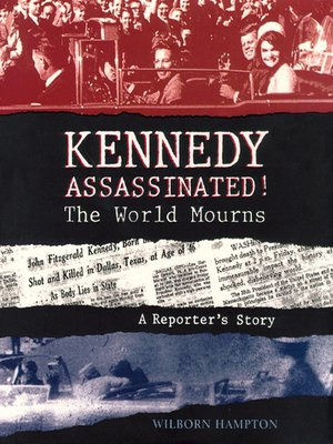 cover image of Kennedy Assassinated! the World Mourns