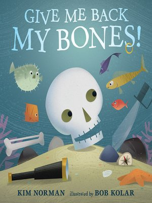 cover image of Give Me Back My Bones!