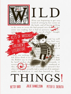 cover image of Wild Things! Acts of Mischief in Children's Literature