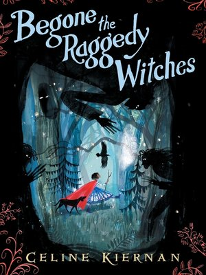 cover image of Begone the Raggedy Witches
