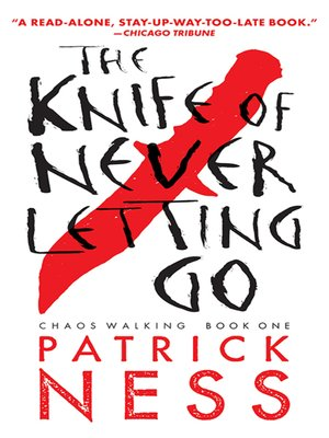 cover image of The Knife of Never Letting Go