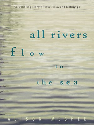 cover image of All Rivers Flow to the Sea