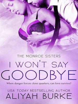 cover image of I Won't Say Goodbye
