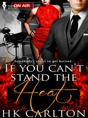 cover image of If You Can't Stand the Heat