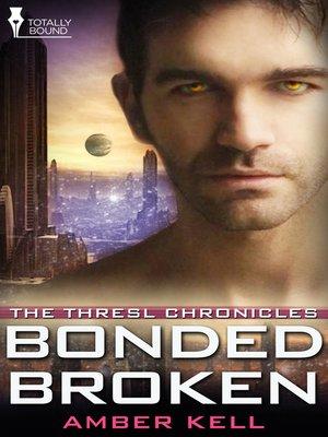cover image of Bonded Broken
