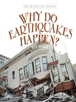 cover image of Why Do Earthquakes Happen?