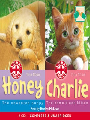 cover image of Honey – The Unwanted Puppy & Charlie – The Home-alone Kitten