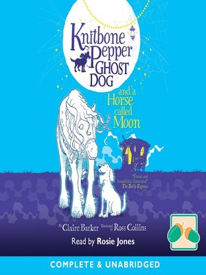 cover image of Knitbone Pepper and a Horse Called Moon