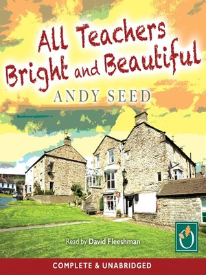 cover image of All Teachers Bright and Beautiful