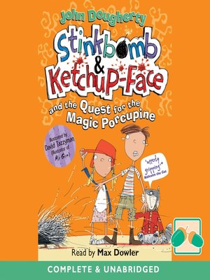 cover image of Stinkbomb & Ketchup-Face and the Quest for the Magic Porcupine